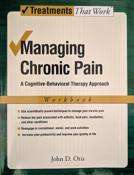 Managing Chronic Pain by John D. Otis workbook cover